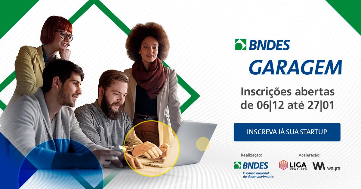 Resultado de imagem para Última semana para inscrição de startups no Programa BNDES Garagem